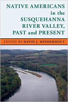 Native Americans in the Susquehanna River Valley, Past and Present.